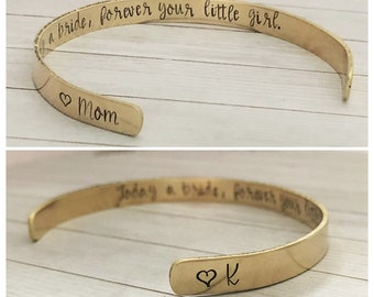 Brass Bracelet - Gold Color Cuff - Mother of the Bride Wedding Gift - Today a Bride Tomorrow a Wife Forever Your Little Girl - Gift for Mom