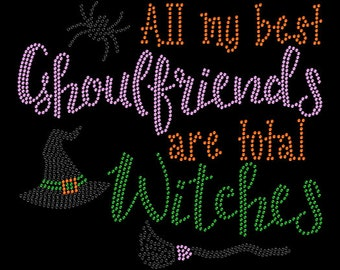 All My Best Ghoulfriends Witches Halloween Rhinestone Hotfix Iron On Transfer
