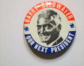 Barry Goldwater Our Next President  campaign pin button political Lot Of Ten
