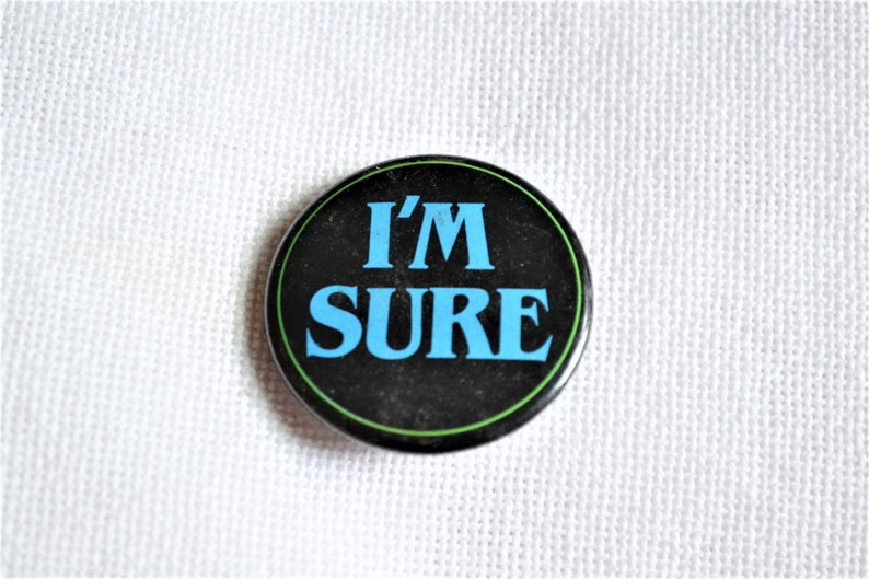 Vintage I'm Sure Pin Pinback Black Blue Green Collectible image 0