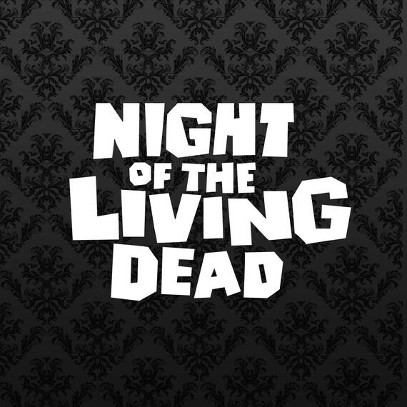 Night Of The Living Dead Title Vinyl Sticker