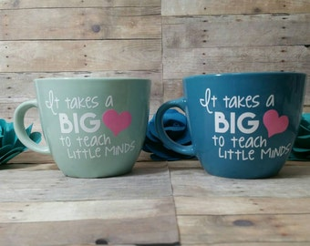 It Takes a Big Heart to Teach Little  Minds cup, Teacher Coffee Mug, Big Heart Teacher Coffee Cup, Teacher Gift, Personalized Teacher Gift