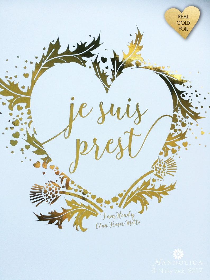 Je Suis Prest Real Gold Foil Print Je Suis Prest I am Ready image 0