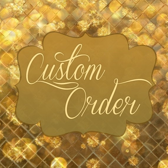 Custom Order for Patricia