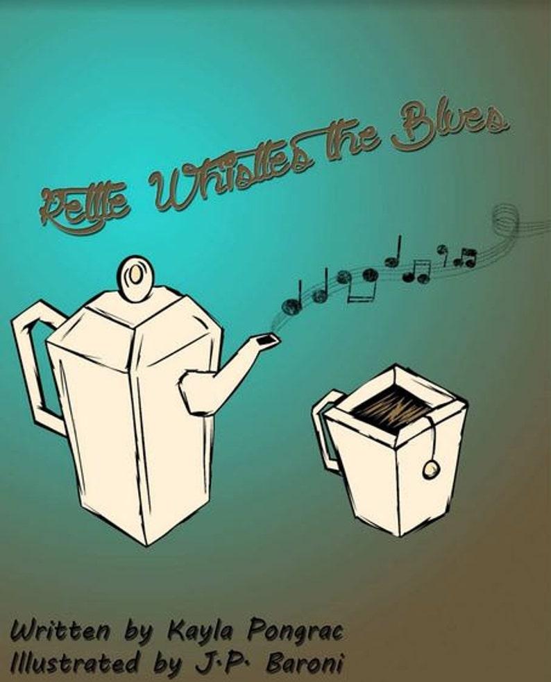 Kettle Whistles the Blues  Written by Kayla Pongrac & image 0