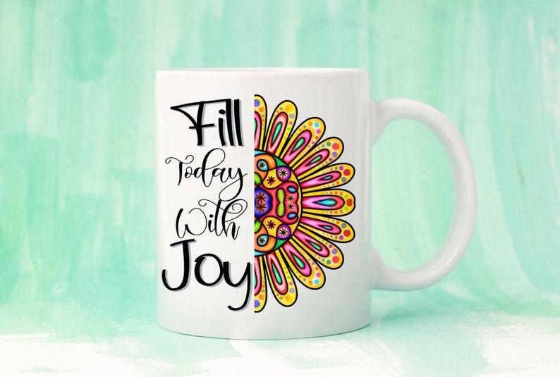 Fill Today With Joy SVG DownloadToteFarmhouseSublimationQuoteCricuitSilhouetteVinylTransferIron OnQuarantineFlowerGarden