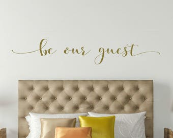 Metallic gold be our guest Bedroom wall decal - be our guest wall quote - Vinyl Wall Art Decal - Guest room Vinyl Lettering - Vinyl Quote