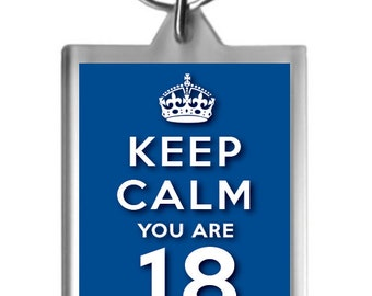 KEEP CALM YOU ARE 18 6 colours to choose from. 18th BIRTHDAY KEYRING GIFT