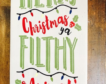 Merry Christmas Ya Filthy Animal   Christmas Sign   Merry Christmas Sign   Christmas Decor   Wood Sign