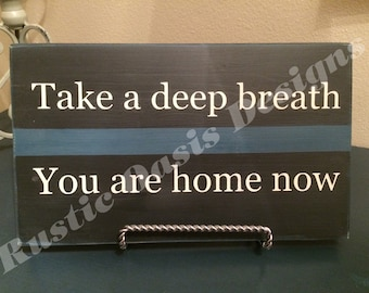 Take a deep breath  Law Enforcement   LEO Signs   Police Signs   Officer Signs   Deputy Signs   Thin Blue Line