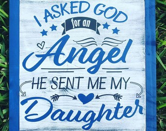 I Asked God For An Angel Sign | New Baby Sign | New Father Sign | New Mother Sign | Nursery Sign | Daughter Sign | Family Sign