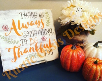 There's Always Something To Be Thankful For | Fall Decor | Fall Signs | Farmhouse Decor | Harvest Signs | Autumn | Wood Signs