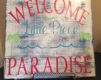Welcome to our Little Piece of Paradise Sign   Paradise   Pool Signs   Outdoor Signs   Beachy Signs   Key West   Patio Signs   Tiki Bar Sign