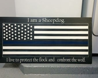 Thin Blue Line Flag, I am a Sheepdog  Law Enforcement | LEO Signs | Police Signs | Officer Signs | Deputy Signs | Thin Blue Line