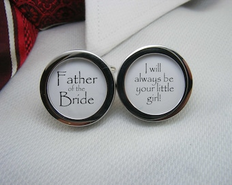 Father of the Bride - I will always be your little girl - Cufflinks - The perfect gift for the father of the bride.    WED-BRI0007