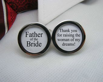Father of the Bride Cufflinks - Thank you for raising the woman of my dreams cuff links   WED-BRI0017