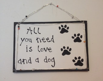 All You Need Is Love And A Dog Sign, Pet Lovers Gift, Dog Lovers Gift, Birthday Gift, Valentine Gift, Pet Decor