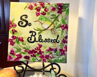 So Blessed word art, inspirational acrylic original painting 8x8x1.5 canvas, with bougainvilleas and a cuban tody bird