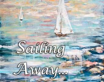 Sailing Away - word art print of an original acrylic painting