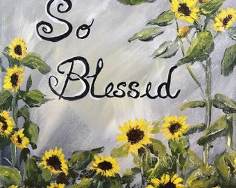 So Blessed word art, inspirational acrylic original painting 8x8x1.25 canvas, with yellow sunflowers