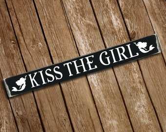 Kiss The Girl Wooden Sign