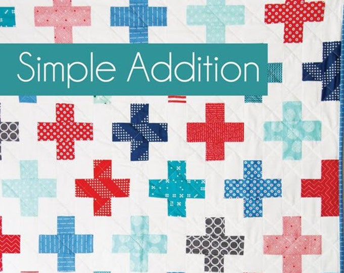 SIMPLE ADDITION Quilt Pattern #166 by Cluck Cluck Sew - 6 Sizes - Beginner Friendly Jelly Roll Quilt Project (W4962)