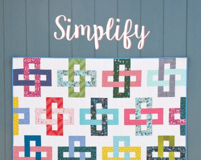 SIMPLIFY Quilt Pattern #181 by Cluck Cluck Sew - 5 Sizes - Super Fun and Easy Jelly Roll Friendly Quilt (W4975)