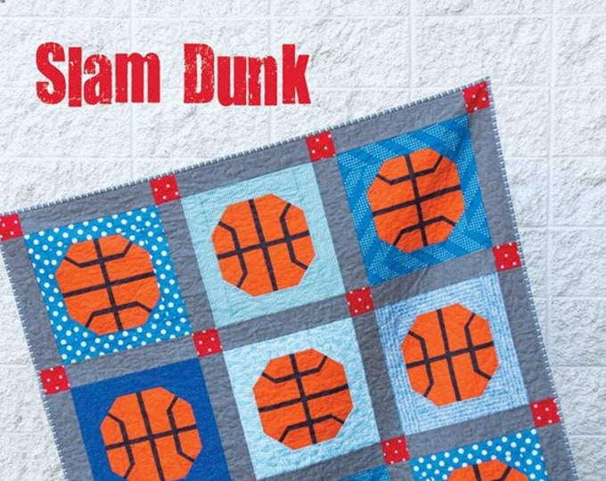 SLAM DUNK Basketball Quilt Pattern #176 by Cluck Cluck Sew - 3 Sizes - Crib, Throw, Twin - Easy and Fun to Make (W4971)