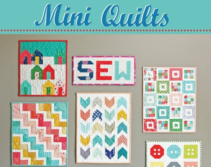 MINI QUILTS Quilt Pattern #160 by Cluck Cluck Sew - 8 Different Patterns - Beginner to Intermediate Skill Level (W4956)