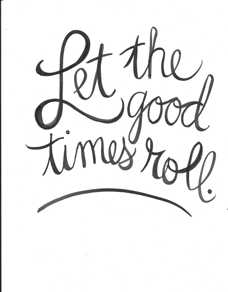 Let The Good Times Roll Hand Lettered Lyric Quote Print Etsy
