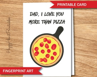 Father's Day Fingerprint Card - I Love You More Than Pizza - Printable Father's Day Card - Father's Day pizza card