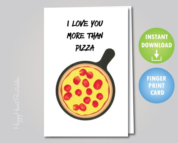 picture relating to Printable Pizza named Pizza Fingerprint Card - Printable Pizza Birthday Card - I Take pleasure in Yourself Even more Than Pizza