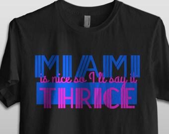 Miami is nice so i say it thrice - Golden Girls Men & Ladies' Tee