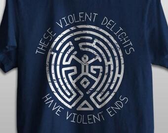 Westworld - Violent Delights have Violent Ends - Men & Ladies' Tee