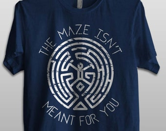 Westworld - The maze isn't meant for you - Men & Ladies' Tee