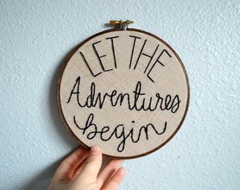 Let The Adventures Begin - Embroidery Hoop Art, Hand Embroidered Wall Art, Wedding Gift, Nursery Decor