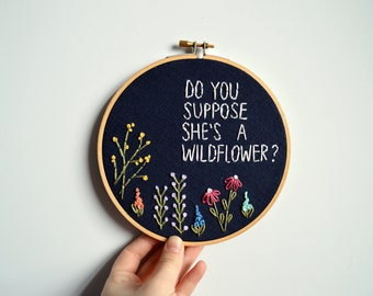 READY TO SHIP: Do You Suppose She's A Wildflower? Whimsical Embroidery Hoop Art, Needlepoint, Alice in Wonderland Quote, Lewis Carroll