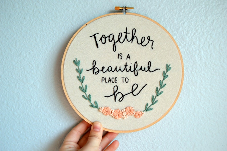 Together is a beautiful place to be  Embroidery Hoop Art image 0