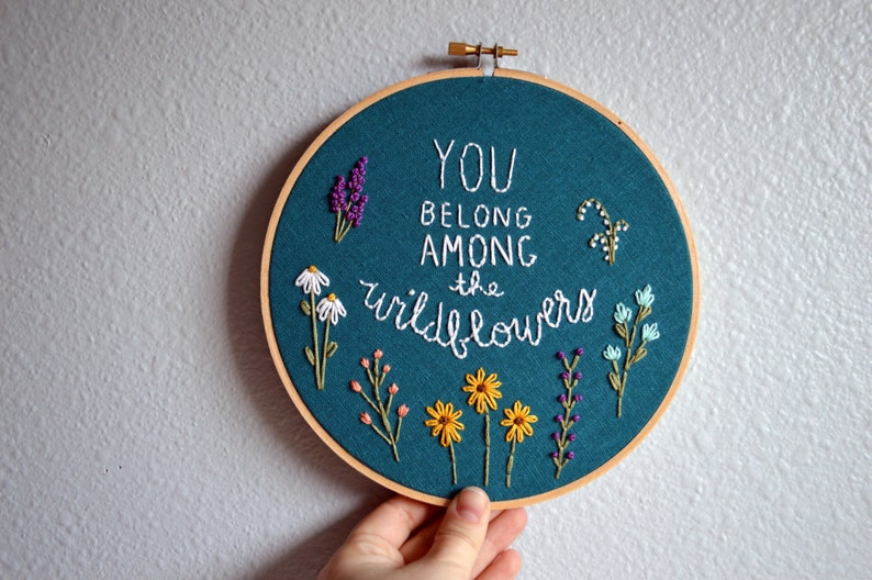 You Belong Among the Wildflowers Embroidery Hoop Art image 0