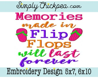 21b97e4b4b298 Embroidery Design - Memories Made in Flip Flops Will Last Forever - Summer  Saying - For 5x7 and 6x10 Hoops