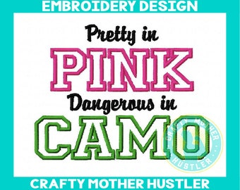 Pretty in Pink Dangerous in Camo Embroidery Design Applique, Just for Girls, Country Saying, For 5x7 Hoops Only