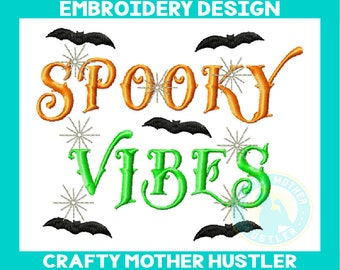 Spooky Vibes Halloween Embroidery design, Halloween bats, halloween saying, for 4x4 and 5x7 hoops, crafty mother hustler