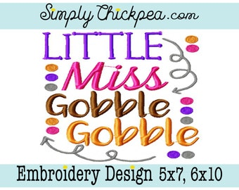 Embroidery Design - Little Miss Gobble Gobble - Thanksgiving - Turkey - Perfect Size for Shirts - For 5x7 and 6x10 Hoops