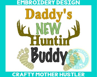 Daddy's New Huntin' Buddy Embroidery Design, Deer Antlers, Deer Hunting Design, For 4x4 and 5x7 Hoops, Baby Hunting Design