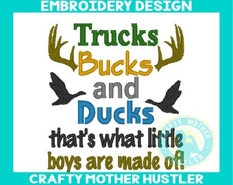 Trucks Bucks and Ducks That's What Little Boys are Made Of Embroidery Design, Instant Download, Country Sayings, For 4x4 and 5x7 Hoops