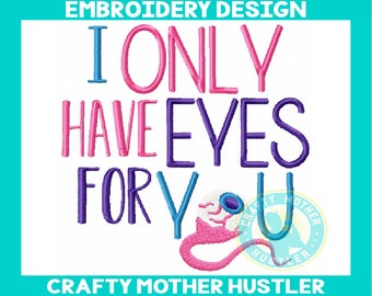 I Only Have Eyes for You Embroidery Design, Halloween saying, creepy design, crafty mother hustler, for 4x4, 5x7 and 6x10 Hoops