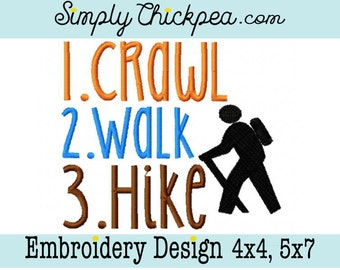 Embroidery Design - Crawl Walk Hike - Outdoors Saying - Hiking - For 4x4 and 5x7 Hoops