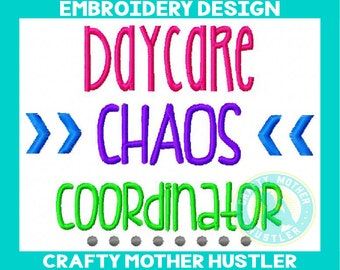 Daycare Chaos Coordinator Embroidery Design, Embroidery Saying, Back to School, Teacher Design, For 5x7 and 6x10 Hoops