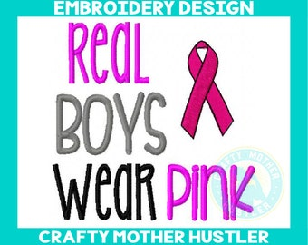 Real Boys Wear Pink Embroidery Design, Breast Cancer Awareness, Pink Support Ribbon,  For 4x4 and 5x7 Hoops, Crafty mother hustler