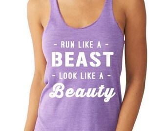 Run Like a  BEAST Look Like a BEAUTY  Disney Running Tank Run Disney Tank Disney Princess Tank Disney Princess Half Marathon Tank